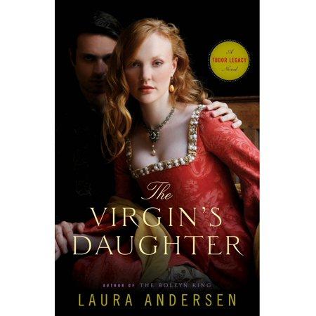 The Virgin's Daughter : A Tudor Legacy Novel