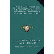 A Dictionary of the Book of Mormon Comprising Its Biographical, Geographical and Other Proper Names (Hardcover)