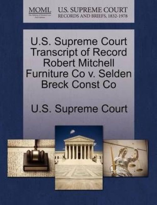 U.S. Supreme Court Transcript Of Record Robert Mitchell Furniture Co V.  Selden Breck Const Co