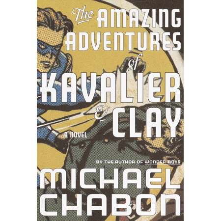 The Amazing Adventures of Kavalier & Clay : A (The Amazing Adventures Of Kavalier And Clay Audiobook)