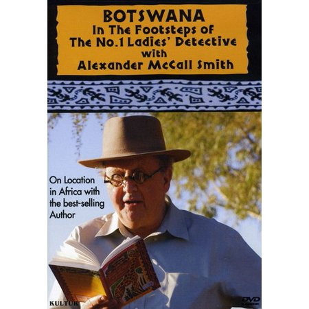 Botswana: In the Footsteps of the No. 1 Ladiesâ Detective With Alexander McCall Smith
