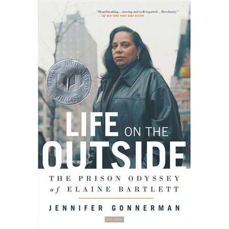 Life On The Outside: The Prison Odyssey Of Elaine Bartlett by