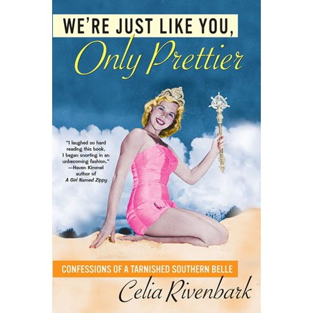 We're Just Like You, Only Prettier : Confessions of a Tarnished Southern Belle - Southern Belle History