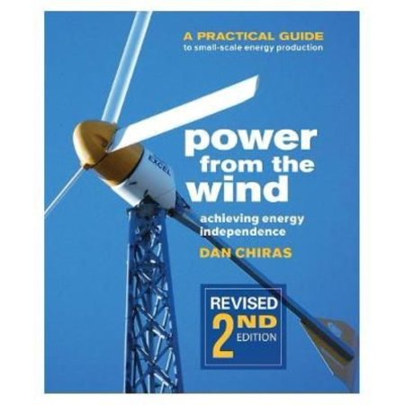 Power From The Wind  Achieving Energy Independence  A Practical Guide To Small Scale Energy Production