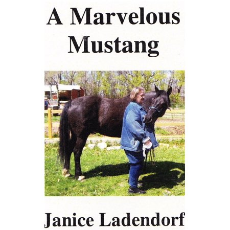 Spanish Mustangs Horses (A Marvelous Mustang: Tales from the Life of a Spanish Horse -)