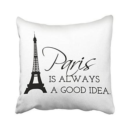 WinHome Eiffel Tower Paris Is Always A Good Idea Decorative Pillowcases With Hidden Zipper Decor Cushion Covers Two Sides 18x18 inches (Paris Decoration Ideas)
