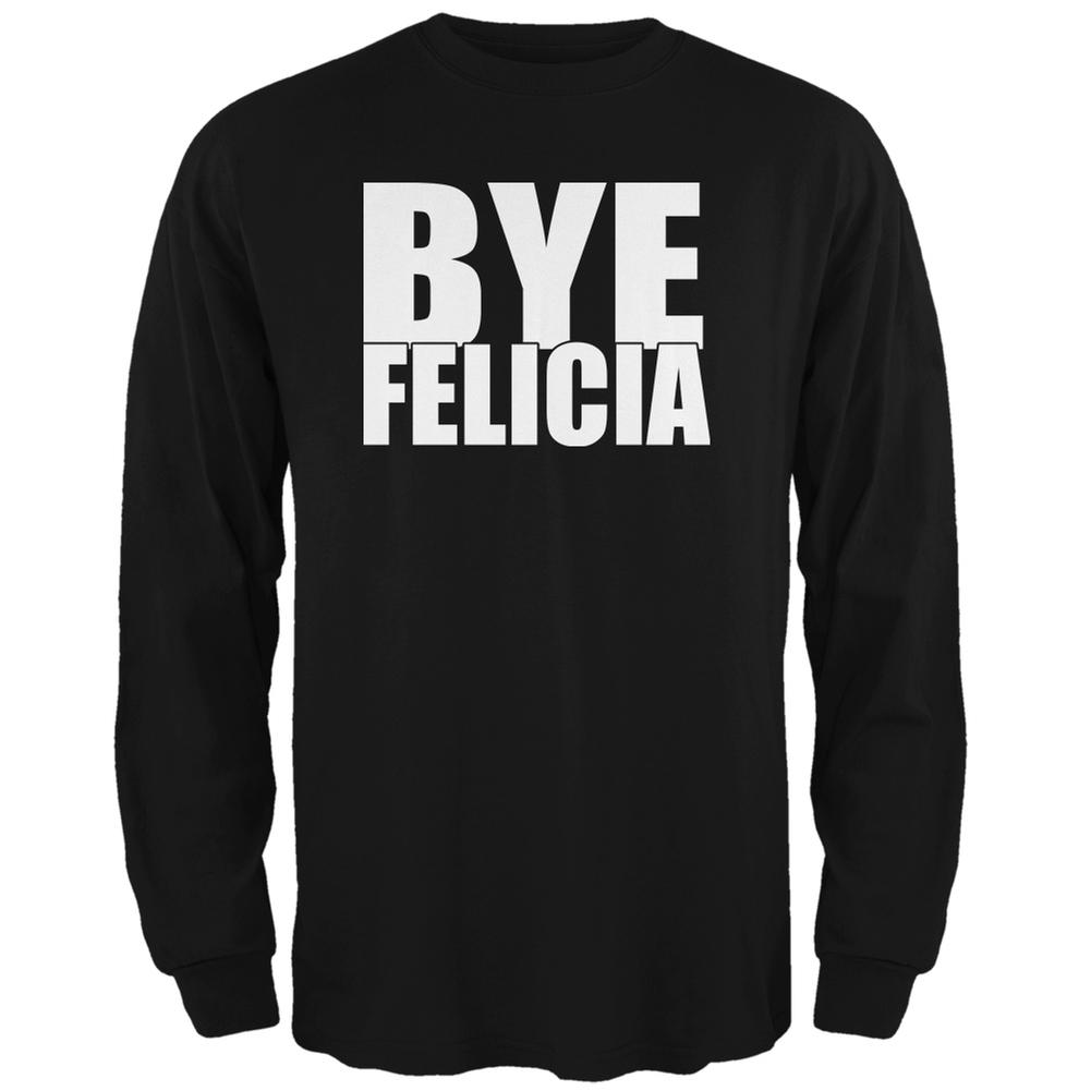 Bye Felicia Black Adult Long Sleeve T-Shirt