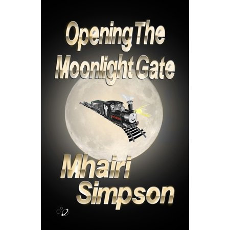 Opening The Moonlight Gate - eBook