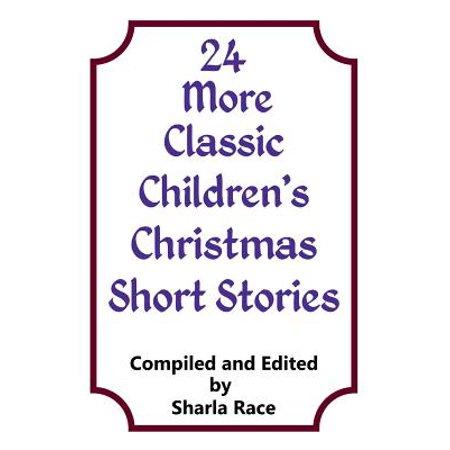 Christmas Short Stories.24 More Classic Children S Christmas Short Stories