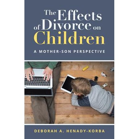 The Effects of Divorce on Children : A Mother-Son