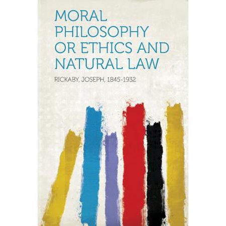 Moral Philosophy or Ethics and Natural Law