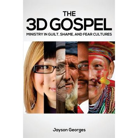The 3D Gospel : Ministry in Guilt, Shame, and Fear (Karl Jaspers The Question Of German Guilt)