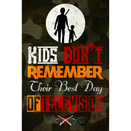 Kids Don't Remember Their Best Day Of Television Quote Hunting Adult Child Picture Camo Sign Large Sign,
