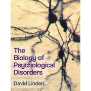 Biology of Psychological Disorders