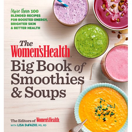 Blended Soup Recipes (The Women's Health Big Book of Smoothies & Soups : More than 100 Blended Recipes for Boosted Energy, Brighter Skin & Better Health)