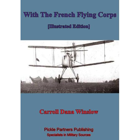 With The French Flying Corps [Illustrated Edition] - - Flying Coins