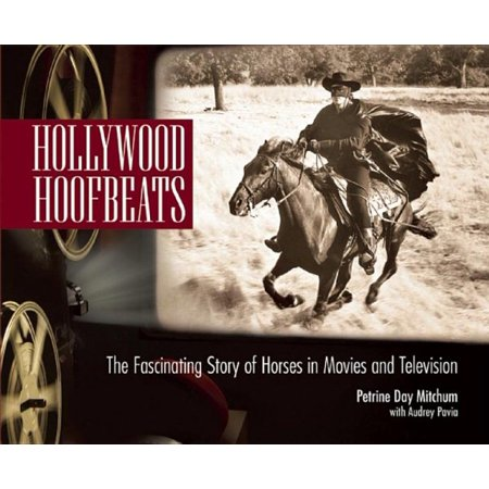 Hollywood Hoofbeats : The Fascinating Story of Horses in Movies and Television