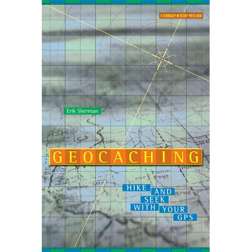 Geocaching: Hiding, Hiking, and High-Tech