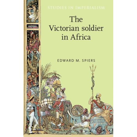 Victorian Soldier (The Victorian soldier in Africa -)