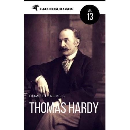 Thomas Hardy: The Complete Novels [Classics Authors Vol: 13] (Black Horse Classics) - eBook (Felicia Hardy Black Cat)