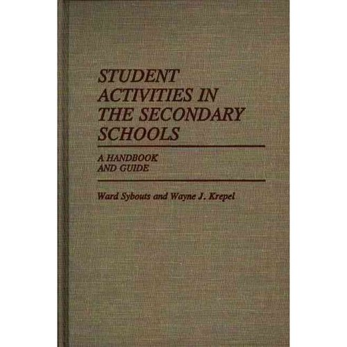Student Activities in the Secondary Schools : A Handbook and Guide
