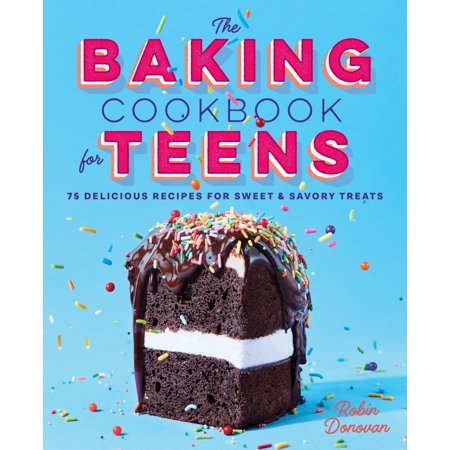 The Baking Cookbook for Teens : 75 Delicious Recipes for Sweet and Savory Treats](Halloween Sweet Snack Recipes)