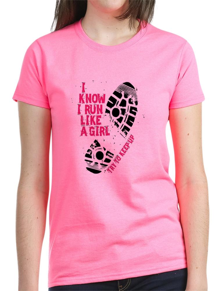 CafePress - I Know I Run Like A Girl Women's Dark T Shirt - Women's Dark T-Shirt