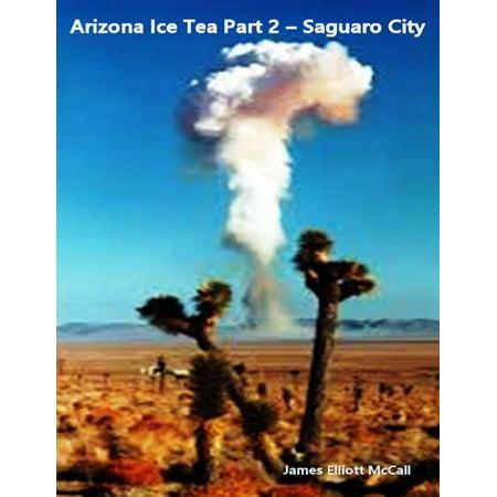 Arizona Ice Tea Part 2 - Saguaro City - eBook