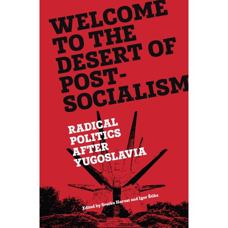 Welcome to the Desert of Post-Socialism - eBook