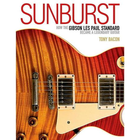 - Backbeat Books Sunburst - How The Gibson Les Paul Standard Became A Legendary Guitar