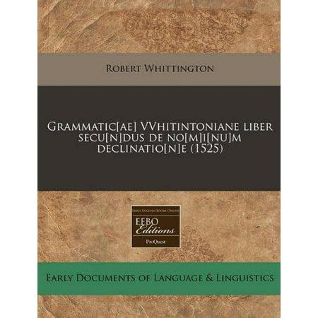 Grammatic Ae  Vvhitintoniane Liber Secu N Dus De No M I Nu M Declinatio N E  1525