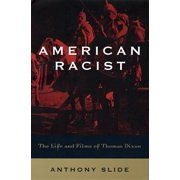 American Racist: The Life and Films of Thomas Dixon (Hardcover)