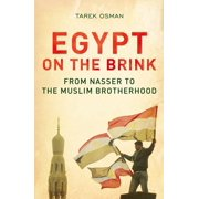 Egypt on the Brink : From Nasser to the Muslim Brotherhood, Revised and Updated