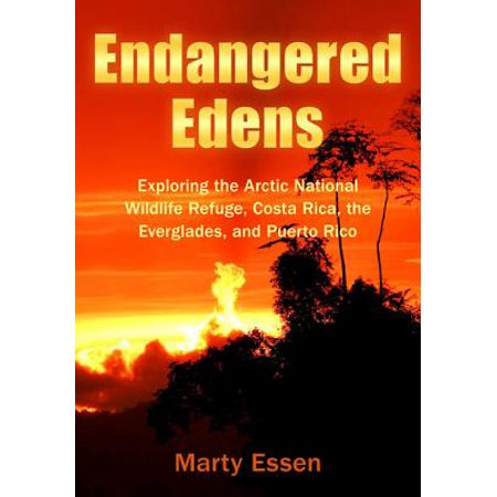 Endangered Edens : Exploring the Arctic National Wildlife Refuge, Costa Rica, the Everglades, and Puerto (Assateague National Wildlife Refuge)