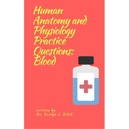 Human Anatomy and Physiology Practice Questions: Blood - eBook