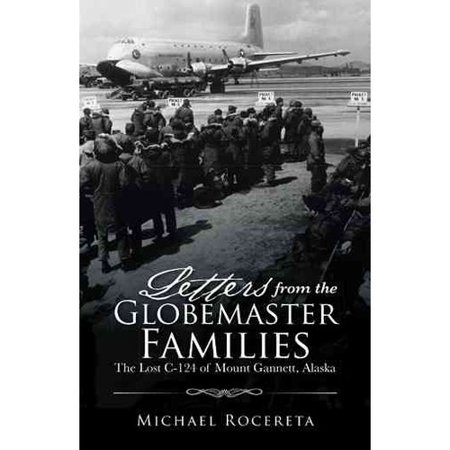 Letters From The Globemaster Families  The Lost C 124 Of Mount Gannett  Alaska