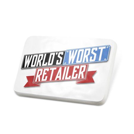 Porcelein Pin Funny Worlds worst Retailer Lapel Badge – (Mens Retailers)