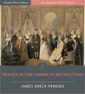 France in the American Revolution (Illustrated Edition) - eBook