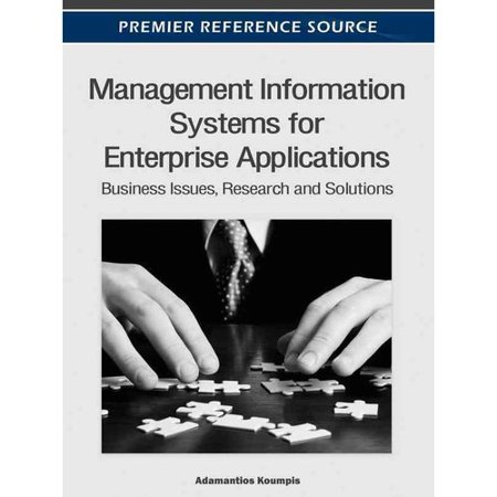 Management Information Systems For Enterprise Applications  Business Issues  Research And Solutions