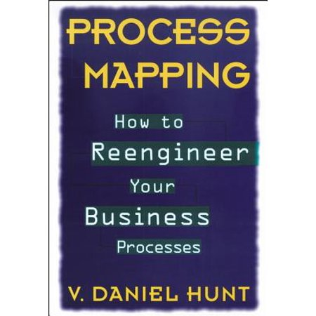 Process Mapping : How to Reengineer Your Business Processes (Metrics Based Process Mapping)