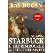 Shawn Starbuck Double Western 1: The Rimrocker / The Outlawed - eBook