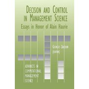 Decision & Control in Management Science : Essays in Honor of Alain Haurie