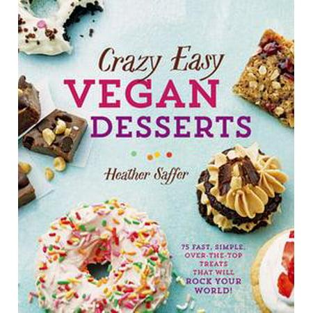 Crazy Easy Vegan Desserts - eBook