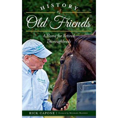 History of Old Friends : A Home for Retired Thoroughbreds