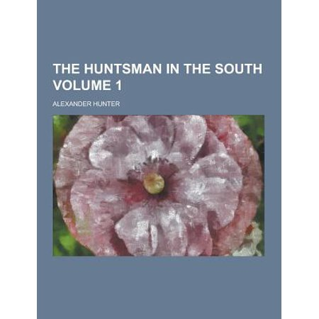 The Huntsman In The South Volume 1