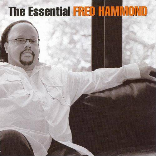 The Essential Fred Hammond, (2CD)