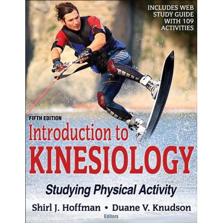 Introduction to Kinesiology 5th Edition with Web Study Guide : Studying Physical (An Introduction To Physical Science 12th Edition)