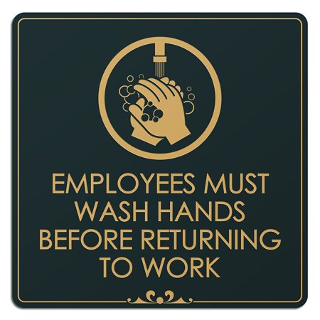 Employees Must Wash Hands Before Returning to Work Laser Engraved Sign - 6' x 6' - .050 Black/Gold Plastic Engraved Wall Sign