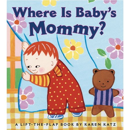 Where Is Babys Mommy a Lift the Flap boo (Board Book) ()