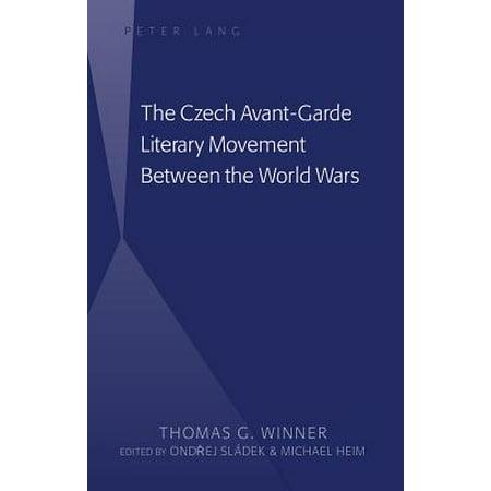 The Czech Avant-Garde Literary Movement Between the World Wars : Edited by Ondrej Sládek and Michael